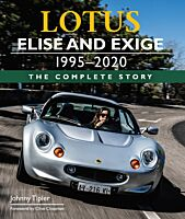 B46 Elise and Exige - The Complete Story 1995-2020 By Johnny Tipler